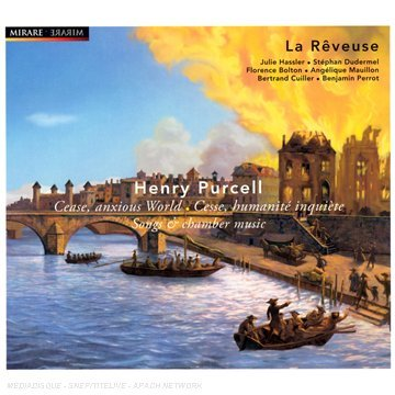 Henry Purcell : Cease, anxious World, Songs & chamber music - MIRARE - 2008